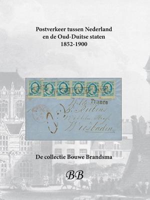 EDITION SPÉCIALE • Postverkeer tussen Nederland en de Oud-Duitse staten 1852-1900 • De collectie Bouwe Brandsma