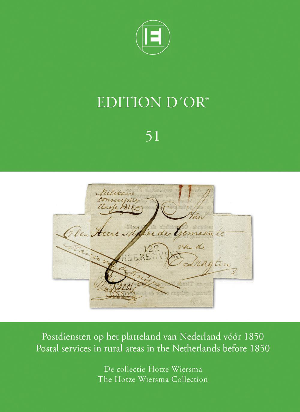 EDITION D'OR vol. 51: Postal services in rural areas of the Netherlands before 1850 • The Hotze Wiersma Collection