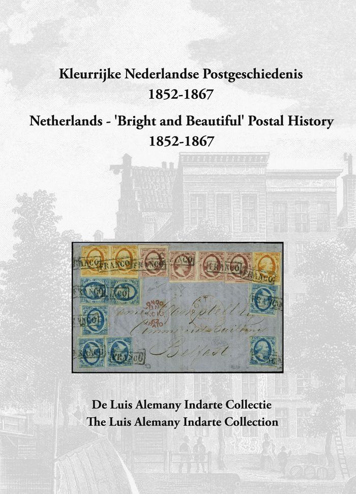 EDITION SPÉCIALE • Farbenfrohe Postgeschichte der Niederlande 1852-1867 • Die Luis Alemany Indarte Sammlung